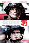 Ladder 49 -- a movie about firefighters starring John Travolta and Joaquin Phoenix.